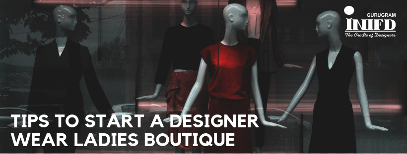 How to Start a Designer Wear Ladies Boutique in India